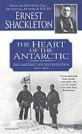 Heart of the Antarctic The Farthest South Expedition 1907 1909