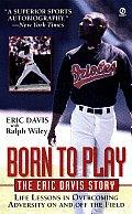 Born To Play The Eric Davis Story