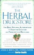 Herbal Drugstore The Best Natural Alternatives to Over The Counter & Prescription Medicines