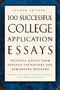 100 Successful College Application Essays (2ND 02 - Old Edition)