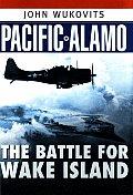 Pacific Alamo: The Battle for Wake Island