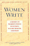 Women Write A Mosaic of Womens Voices in Fiction Poetry Memoir & Essay A Mosaic of Womens Voices in Fiction Poetry Memoir & Essay