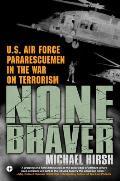 None Braver: U.S. Air Force Pararescuemen in the War on Terrorism