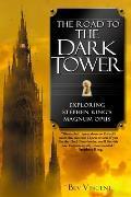 Road to the Dark Tower Exploring Stephen Kings Magnum Opus