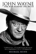 John Wayne The Man Behind The Myth