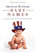 American Heirloom Baby Names: Classic Names to Choose with Pride