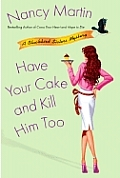 Have Your Cake & Kill Him Too