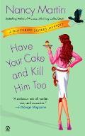 Have Your Cake & Kill Him Too A Blackbir