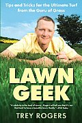 Lawn Geek Tips & Tricks for the Ultimate Turf from the Guru of Grass