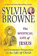 The Mystical Life of Jesus: An Uncommon Perspective on the Life of Christ Cover