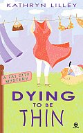 Dying To Be Thin A Fat City Mystery