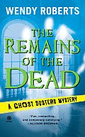Remains of the Dead A Ghost Dusters Mystery