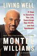 Living Well 21 Days to Transform Your Life Supercharge Your Health & Feel Spectacular