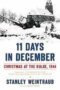 11 Days in December Christmas at the Bulge 1944