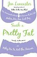 Such a Pretty Fat One Narcissists Quest to Discover If Her Life Makes Her Ass Look Big or Why Pie Is Not the Answer