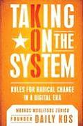 Taking on the System: Rules for Radical Change in a Digital Era Cover