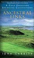 Ancestral Links A Golf Obsession Spanning Generations