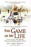 Game of My Life A True Story of Challenge Triumph & Growing Up Autistic