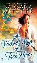 The Wicked Ways of a True Hero (Signet Eclipse)