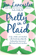 Pretty in Plaid: A Life, a Witch, and a Wardrobe; or, the Wonder Years before the Condescending, Egomanical, Self-Centered Smart-Ass Phase Cover