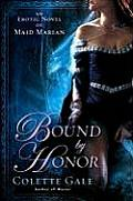 Bound by Honor An Erotic Novel of Maid Marian