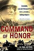 Command of Honor General Lucian Truscotts Path to Victory in World War II