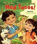 Mud Tacos