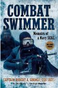 Combat Swimmer Memoires of a Navy SEAL