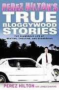 Perez Hiltons True Bloggywood Stories
