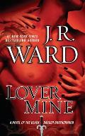Black Dagger Brotherhood #8: Lover Mine: A Novel of the Black Dagger Brotherhood