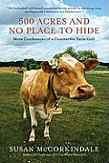 500 Acres and No Place to Hide: More Confessions of a Counterfeit Farm Girl Cover