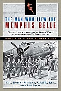 The Man Who Flew the Memphis Belle: Memoir of a WWII Bomber Pilot Cover