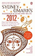 Sydney Omarrs Astrological Guide for You in 2012