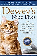 Dewey's Nine Lives: The Legacy of the Small-Town Library Cat Who Inspired Millions Cover