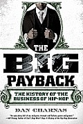 The Big Payback: The History of the Business of Hip-Hop Cover