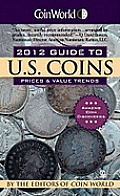 Coin World Guide to U.S. Coins: Prices & Value Trends (Coin World Guide to U.S. Coins, Prices, & Value Trends) Cover