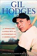 Gil Hodges: The Brooklyn Bums, the Miracle Mets, and the Extraordinary Life of a Baseball Legend Cover
