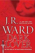 Black Dagger Brotherhood #1: Dark Lover