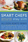 Smart Chefs Stay Slim Lessons in Eating & Living From Americas Best Chefs
