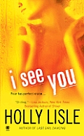 I See You by Holly Lisle