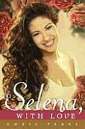 To Selena with Love