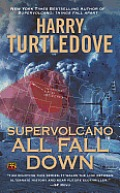 Supervolcano All Fall Down