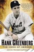 Hank Greenberg The Hero of Heroes