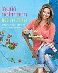 Latin D'Lite: Deliciously Healthy Recipes with a Latin Twist