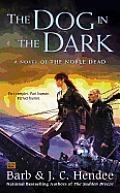 Dog in the Dark Noble Dead Saga Series 3 Book 2