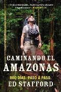 Caminando el Amazonas: 860 Dias....