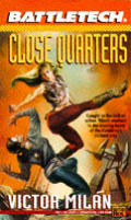 Close Quarters by Victor Milan