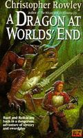 A Dragon At World's End by Christopher Rowley