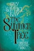 Fionavar Tapestry #01: The Summer Tree by Guy Gavriel Kay