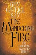 Wandering Fire Fionavar Tapestry 2